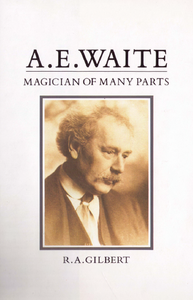 a-e-waite-magician-of-many-parts_1