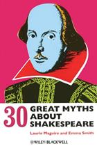 7161_book_30_great_myths_about_shakespeare_laurie_maguire_emma_smith