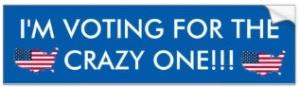 im_voting_gor_the_crazy_one_bumper_sticker-rfdba83f10ac04a4f87fc1ccbd34841a4_v9wht_8byvr_324